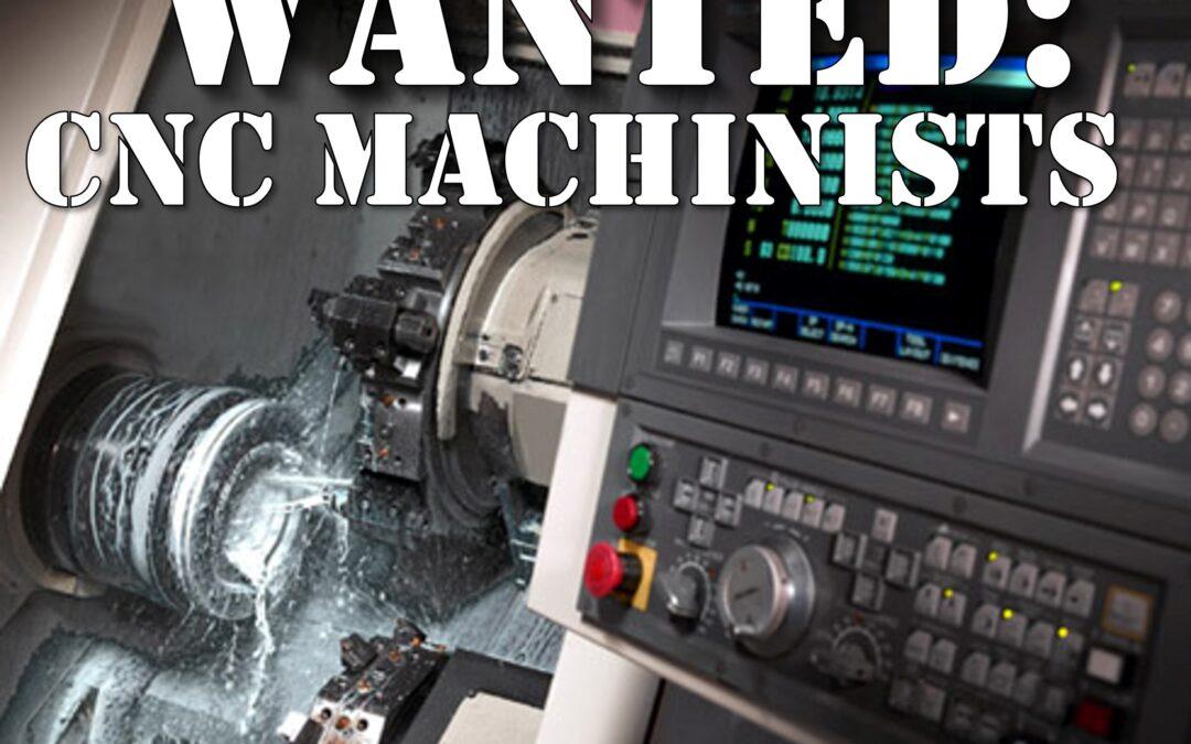 CNC Machinists – Manufacturing